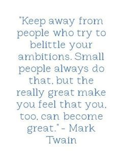 ....the really great make you feel that you, too, can become great.