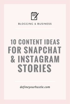 You know you should be on Snapchat and/or Instagram Stories, but you have NO IDEA what to post! You can put these 10 content ideas to use today!