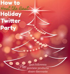 How to the Best Holiday Twitter Party to gain followers, preview products and share discounts with followers.