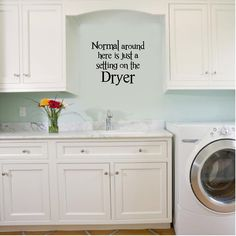 Normal Around Here Is Just a Setting On The Dryer Customizable Wall Decal. $10.99, via Etsy.