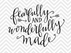 Fearfully and Wonderfully Made Psalm 139:14 | The Hungry JPEG