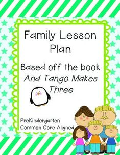 PreK Family Lesson Plan (Based on And Tango Makes Three) Amazing Common Core Aligned Lesson Plan on FAMILY! I've been dying to do a lesson on family, and this plan is definitely worth $2.50!