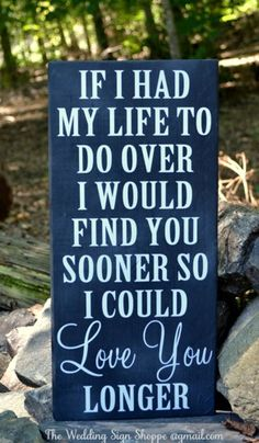 SALE $39 Chalkboard Art Wood Sign Hand Painted Wedding Décor Wedding Signs Christmas Gift Partner Spouse Boyfriend Girlfriend Fiance Gay LGBT Loved Ones Marriage Husband Wife Bride Groom Anniversary Gift Couples Sign Master Bed Room Wall Art Decor If I Had My Life To Do Over I Would Find You Sooner So I Could Love You Longer Love Quotes Sayings On Wood