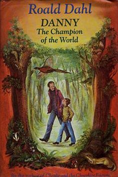 Really, all of Roald Dahl's books are great but my personal favorite is always Danny: The Champion of the World