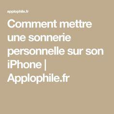 Comment mettre une sonnerie personnelle sur son iPhone | Applophile.fr