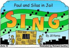 Acts 16: Paul and Silas Sing in Jail--Free Booklet (with really cute illustrations!)