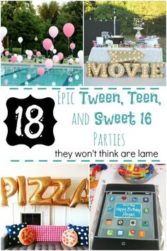 18 Epic Tween, Teen, and Sweet 16 Parties They Won't Think Are Lame