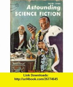 Astounding Science Fiction (April 1956) John W. Campbell, Isaac Asimov, Eric Frank Russell, Algis Budrys ,   ,  , ASIN: B000J2JWRG , tutorials , pdf , ebook , torrent , downloads , rapidshare , filesonic , hotfile , megaupload , fileserve
