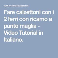 Fare calzettoni con i 2 ferri con ricamo a punto maglia - Video Tutorial in Italiano.