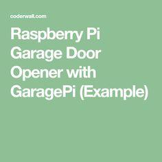 Raspberry Pi Garage Door Opener with GaragePi (Example)