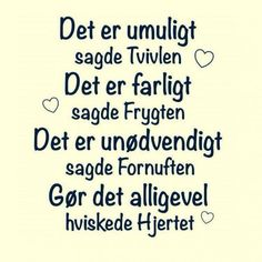 Det er umuligt. True Quotes, Best Quotes, Funny Quotes, Book Labels, Boxing Quotes, Pep Talks, Word Pictures, Be True To Yourself, Note To Self