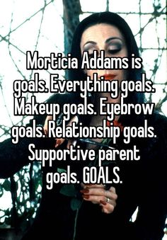 Morticia Addams is goals. Everything goals. goals Morticia Addams is goals. Everything goals. Parenting Goals, Co Parenting, Parenting Styles, Foster Parenting, Single Parenting, Parenting Quotes, Eyebrows Goals, Parent Resources, Makeup Goals