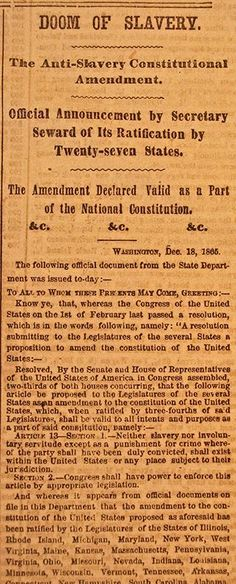 1865 – The Thirteenth Amendment to the United States Constitution is ratified, banning slavery