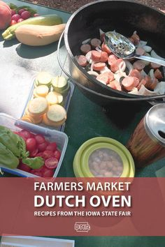 Camping doesn't mean you have to leave the healthy and fresh ingredients at home! Dutch oven recipes straight from the farmers market! Dutch Oven Cooking, Dutch Oven Recipes, Iowa State Fair, Wild Edibles, Natural Resources, Farmers Market, Summer Fun, Good Food, Fresh