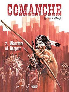 "Read ""Comanche - Volume 2 - Warriors of Despair"" by Hermann available from Rakuten Kobo. Just when the Triple Six Ranch is finally back up and running, disaster strikes in the form of a potential Indian uprisi. Western Comics, Western Art, Jean Giraud, Comanche Warrior, Cheyenne Tribe, Comanche Indians, Serpieri, Native American Paintings, Arizona"