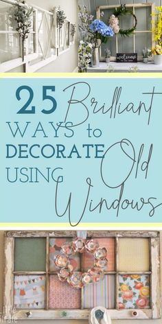 Old windows are an on-trend way to add rustic style to your home! Keep reading to see 25 ways you can repurpose vintage windows for a cozy, farmhouse look! Vintage Window Decor, Window Frame Decor, Rustic Window Decor, Window Art, Antique Windows, Vintage Windows, Decorative Windows, Diy Projects With Old Windows, Diy Old Windows Ideas