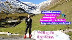 V-Blog 2 Passo Stelvio mit Lena: Der Pass (Winterstart 2020/21). Blog, Travel, Step By Step, Life, Viajes, Blogging, Trips, Tourism, Traveling