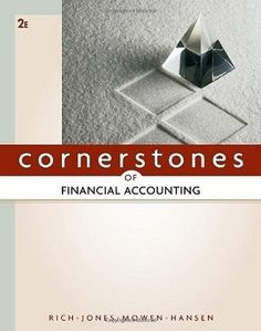 Solution manual for financial reporting and analysis using financial cornerstones of financial accounting a book by jay rich jeff jones maryanne mowen don hansen fandeluxe Images