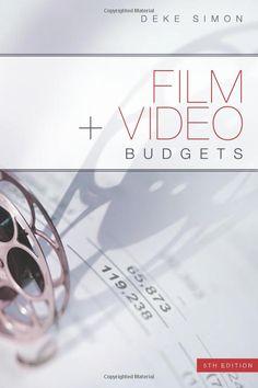 Film + Video Budgets 5th Edition by Deke Simon