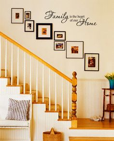 Stairway picture composition with vinyl lettering.  This site has lots of nice sayings.  Would love to do this in my house.