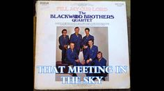 From the vinyl LP Fill My Cup Lord (1969) by the Blackwood Brothers Quartet. The Blackwood Brothers at this time were: James Blackwood, Cecil Blackwood, Bill...