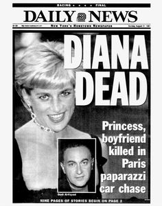Daily News front page dated August 31 Headlines DIANA DEAD Princess boyfriend killed in Paris paparazzi car chase Princess Diana and Dodi AlFayed