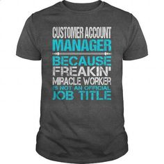 Awesome Tee For  Customer Account Manager - t shirt maker #t shirt #long sleeve t shirts