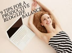 9 tips for a productive blog/life balance