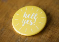 Hell Yes Flare Button by KellyElliottCreative on Etsy