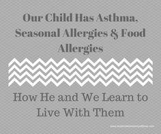 Our Child Has Asthma, Seasonal Allergies & Food Allergies