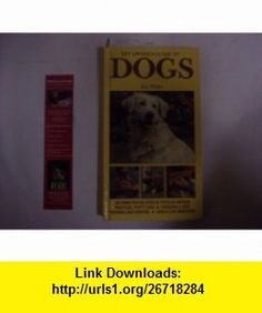 Pet Owners Guide to Dogs (9780876057698) Kay White , ISBN-10: 0876057695  , ISBN-13: 978-0876057698 ,  , tutorials , pdf , ebook , torrent , downloads , rapidshare , filesonic , hotfile , megaupload , fileserve