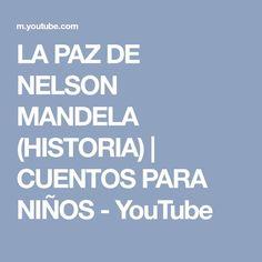 LA PAZ DE NELSON MANDELA (HISTORIA)   CUENTOS PARA NIÑOS - YouTube Nelson Mandela, Youtube, Religion, Short Stories, Historia, Libros, Celebrations, Slip On