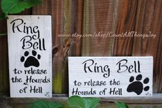 Ring Bell to Release the Hounds Of Hell by CountAllThingsJoy  Embarrassingly true with my dogs!