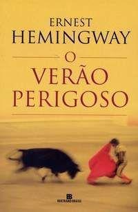 Livro: O verão perigoso (The Dangerous Summer) Autor: Ernest Hemingway Tradução de Ana Zelma Campos Literatura estrangeira Editora Bertrand Brasil 266 páginas + encarte com fotos