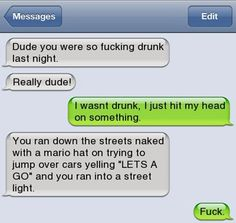 "Not the First Drunk Guy to Hav is listed (or ranked) 12 on the list 20 of the Best ""I Wasn& That Drunk"" Texts I Wasnt That Drunk Texts, Funny Drunk Texts, Funny Text Memes, Text Jokes, Funny Texts Crush, Drunk Humor, Funny Text Messages, Really Funny Memes, Funny Relatable Memes"