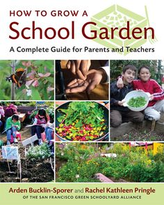 excerpts from How to Grow a School Garden   Education Outside