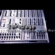 Zeropage - Electric Circuits First track with our new Doepfer Analog Modular System Electric Circuit, Circuits, The 100, Track, Runway, Trucks, Lob, Track And Field
