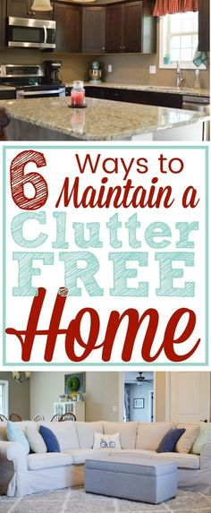Are you struggling to maintain a clutter-free home? These 6 simple steps will help you keep your home clean and clutter-free for good!