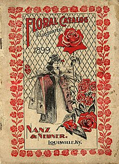 Catalog Information    Company Name:  Nanz & Neuner, Inc.    Catalog Title:  Floral Catalogue Illustrated (1899)  Publication Information:  Louisville, KY  United States  Category(ies) of Cover Art:  Floral Design - Decorative  Roses  Women