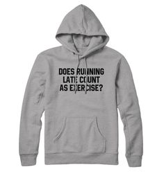 Running Late Count as Exercise Funny Slogan by SaveThePeople2016 ##hoodie #hoody #hoodies #sweater #sweatshirt #warm #slogan #text #print #meme #funny #laugh #fashion #womensfashion #women #woman #ladies #womenshoodie #ladiestop