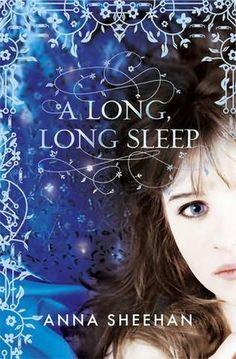 A Long, Long Sleep (2011)  A novel by Anna Sheehan