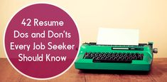 Resume Dos and Don'ts - Resume Tips - The Muse: Everything you'll ever need to know about resum...