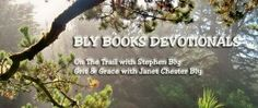 Click pin to sign up for monthly Bly Books Newsletter with devotionals by authors Stephen Bly & Janet Chester Bly.