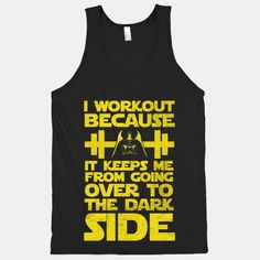 It Keeps me from the Darkside (workout) Too funny.  I do feel this way... often!!!