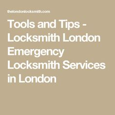Tools and Tips - Locksmith London Emergency Locksmith Services in London