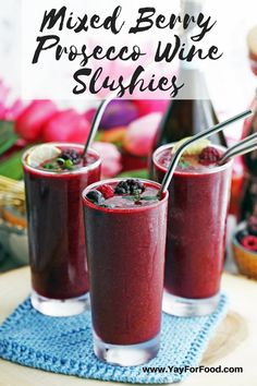 Mixed Berries Prosecco Wine Slushies - A refreshing blend of berries and Prosecco. This wine slushie drink recipe takes only 5 minutes to prepare and will help keep you cool. #yayforfood | #slushies | #slush | #drinks | #alcohol | #summerrecipes | #easyrecipes | #cocktail | #slushy | #berries | #wine | #prosecco
