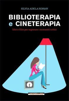 Biblioterapia e cineterapia - Kohan Silvia A. - Morellini - libro Morellini Editore