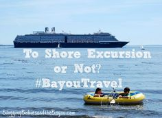 Cruise Tips: Family Cruise Suggestions - To Shore Excursion or Not? BayouTravel
