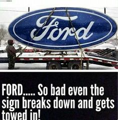Ford is terrible Truck Memes, Truck Quotes, Funny Car Memes, Truck Humor, Hilarious, Funny Quotes, Stupid Memes, Funny Laugh, Stupid Funny