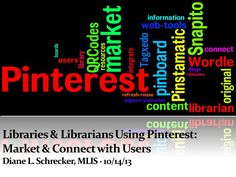"""PINTEREST WEBINAR: Libraries & Librarians Using Pinterest: """"Topics explored will include how to: integrate existing library information resources to the Pinterest platform, develop original content using Pinstamatic, utilize web tools for creating audio and video content, cultivate boards that may be easily refreshed throughout the year, and present ideas for supporting education course work from a librarian and adjunct instructor's perspective."""" Tagxedo, Librarians, Perspective, Audio, Boards, Platform, Content, Tools, Marketing"""